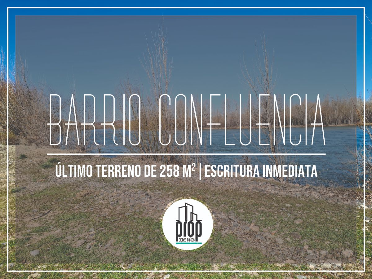 Terreno en Barrio Confluencia | Neuquén Capital POSESIÓN INMEDIATA